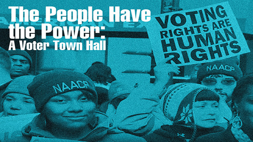 The people have the power: A voter town hall
